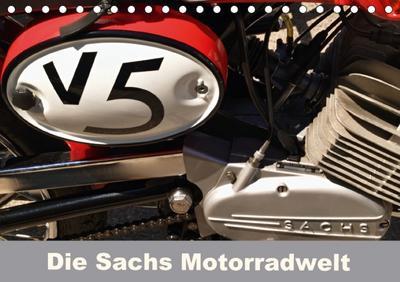 Die Sachs Motorradwelt (Tischkalender 2018 DIN A5 quer)