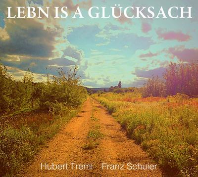 lebn-is-a-glucksach-oberpfalzer-mundartlieder