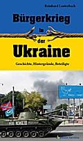 Bürgerkrieg in der Ukraine: Geschichte, Hinte ...