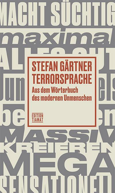 Terrorsprache: Aus dem Wörterbuch des modernen Unmenschen (Critica Diabolis)