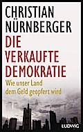 Die verkaufte Demokratie: Wie unser Land dem  ...
