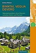 Binntal - Veglia - Devero: Naturpark-Wandern  ...