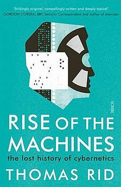 rise-of-the-machines-the-lost-history-of-cybernetics