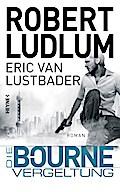 Die Bourne Vergeltung; Roman; JASON BOURNE; Ü ...