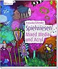 Spielwiesen - Mixed Media und Acryl