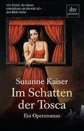 Im Schatten der Tosca: Ein Opernroman