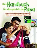 Das Handbuch für den perfekten Papa