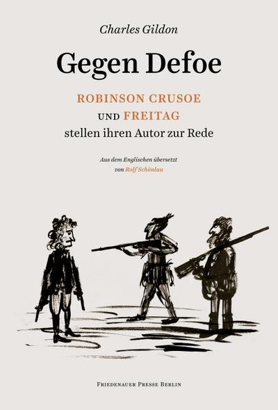 gegen-defoe-robinson-crusoe-und-freitag-stellen-ihren-autor-zur-rede-friedenauer-presse-drucke-