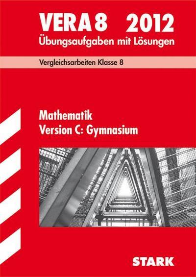 vergleichsarbeiten-vera-8-klasse-mathematik-version-c-gymnasium-2012-ubungsaufgaben-mit-losungen