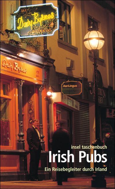 Irish Pubs: Ein Reisebegleiter durch Irland (insel taschenbuch)