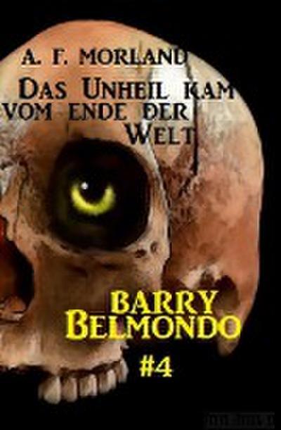 Das Unheil kam vom Ende der Welt: Barry Belmondo #4