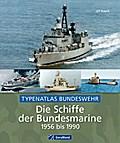 Die Schiffe der Bundesmarine 1956 - 1990: Typ ...