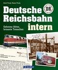 Deutsche Reichsbahn intern: Geheime Akten, br ...