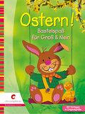 Ostern!; Bastelspaß für Groß & Klein; Deutsch ...