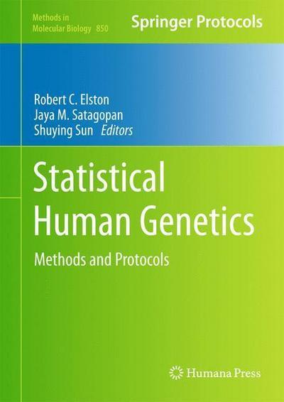 Statistical Human Genetics: Methods and Protocols (Methods in Molecular Biology, Band 850) - Humana Press - Gebundene Ausgabe, Englisch, Robert C. Elston, Methods and Protocols, Methods and Protocols