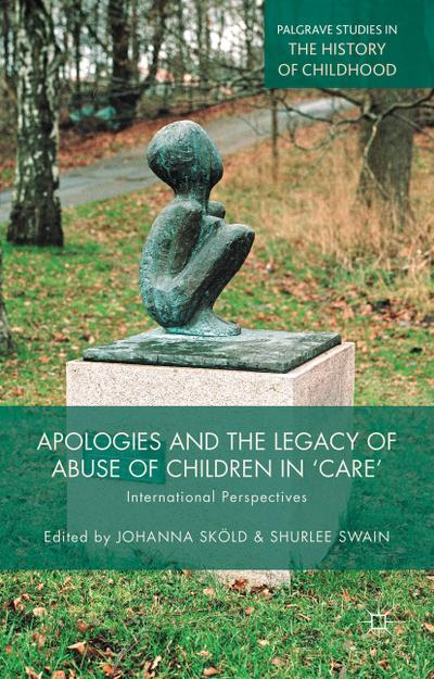 apologies-and-the-legacy-of-abuse-of-children-in-care-international-perspectives-palgrave-studie