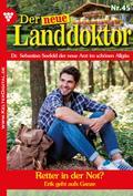 Der neue Landdoktor 45 - Arztroman