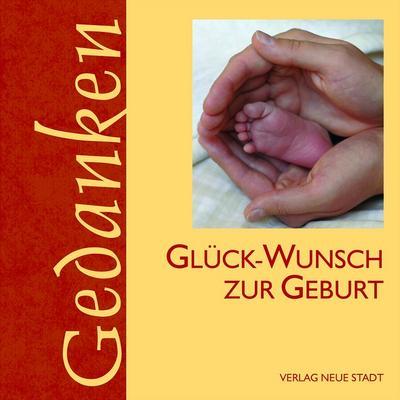 gluck-wunsch-zur-geburt-gedanken-