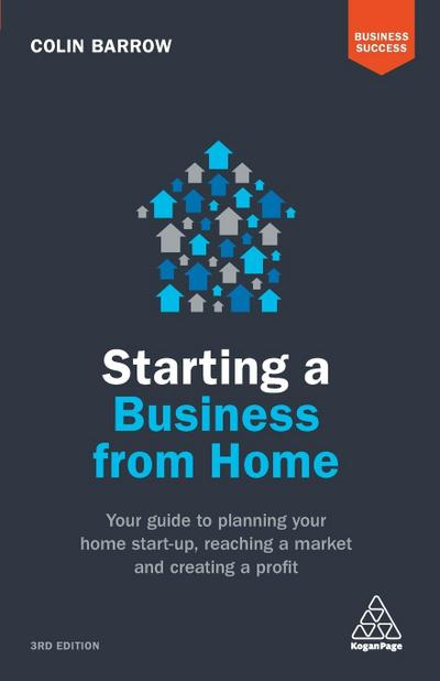 starting-a-business-from-home-your-guide-to-planning-your-home-start-up-reaching-a-market-and-crea