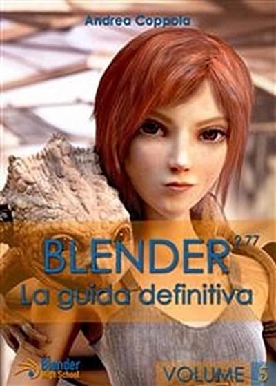 Blender - La Guida Definitiva - VolumE 5