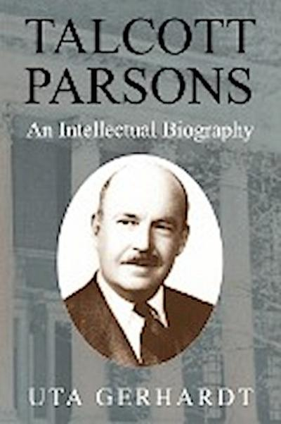 talcott-parsons-an-intellectual-biography