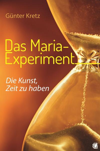 das-maria-experiment-die-kunst-zeit-zu-haben