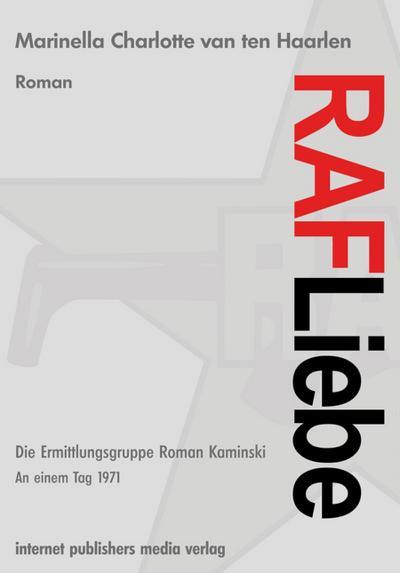 raf-liebe-die-ermittlungsgruppe-roman-kaminski-internet-publishers-media-verlag