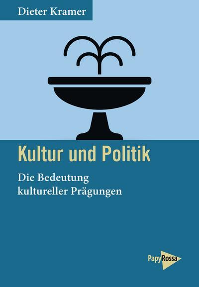 Kultur und Politik: Die Bedeutung kultureller Prägungen