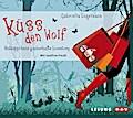 Küss den Wolf; Rotkäppchens zauberhafte Loves ...