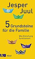 5 Grundsteine für die Familie: Wie Erziehung  ...