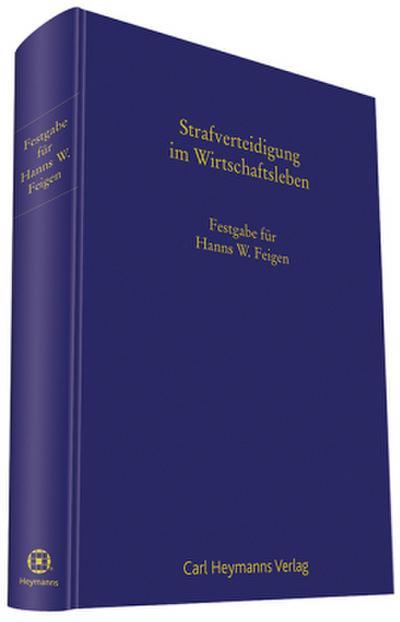 Strafverteidigung im Wirtschaftsleben - Festgabe für Hanns W.Feigen