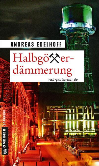 Halbgötterdämmerung: Kriminalroman (Kriminalromane im GMEINER-Verlag)