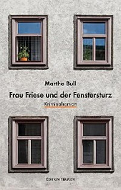 frau friese und der fenstersturz martha bull 9783837870190 ebay. Black Bedroom Furniture Sets. Home Design Ideas