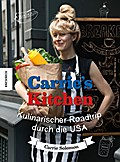 Carrie's Kitchen: Kulinarischer Roadtrip durc ...