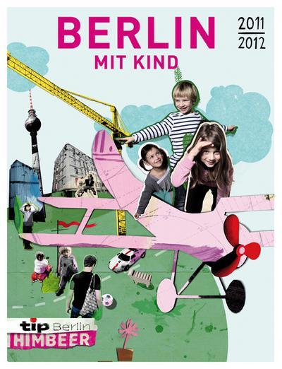 Berlin mit Kind - Dumont Buchverlag - Gebundene Ausgabe, Deutsch, , Mit 1000 Tipps und Adressen für Leute mit Kindern, Mit 1000 Tipps und Adressen für Leute mit Kindern