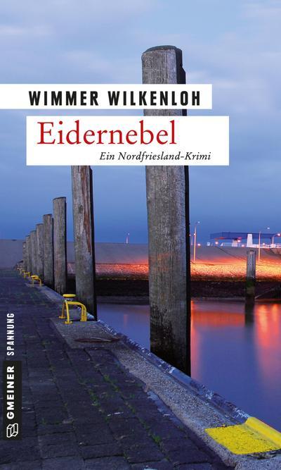 Eidernebel: Der vierte Fall für Jan Swensen: Ein Nordfrieslandkrimi. Der vierte Fall für Jan Swensen (Kriminalromane im GMEINER-Verlag)