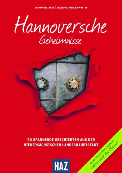 hannoversche-geheimnisse-50-spannende-geschichten-aus-der-niedersachsischen-landeshauptstadt-gehei
