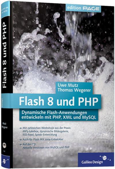 flash-8-und-php-dynamische-flash-anwendungen-entwickeln-mit-php-xml-und-mysql-galileo-design-