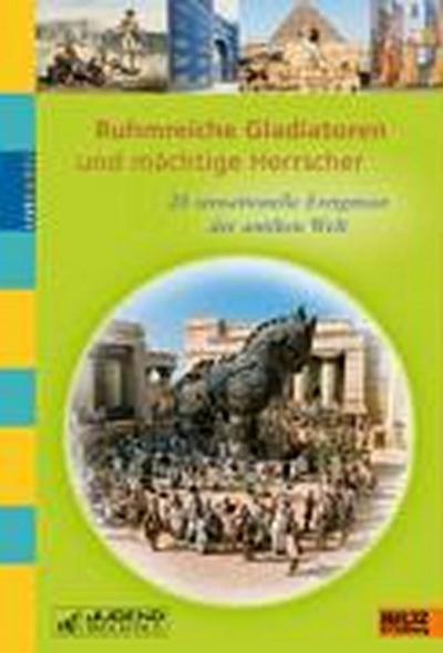 ruhmreiche-gladiatoren-und-machtige-herrscher-20-sensationelle-ereignisse-der-antiken-welt