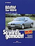 So wird's gemacht. BMW 5er Reihe von 12/95 bis 6/03