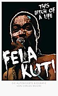 Fela Kuti!; This Bitch of a Life   ; Deutsch