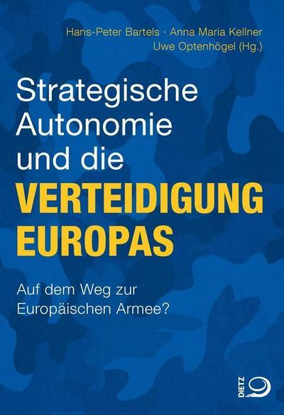 strategische-autonomie-und-die-verteidigung-europas-auf-dem-weg-zu-einer-europaischen-armee-