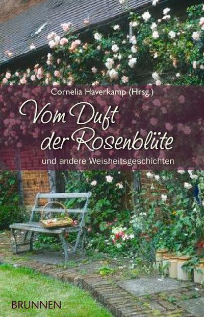 vom-duft-der-rosenblute-und-andere-weisheitsgeschichten
