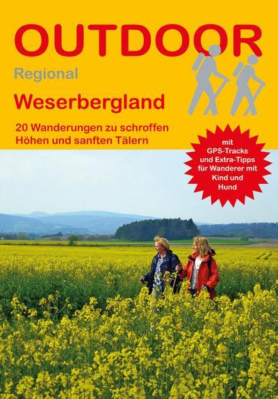 Weserbergland: 20 Wanderungen zu schroffen Höhen und sanften Tälern (Outdoor Regional)