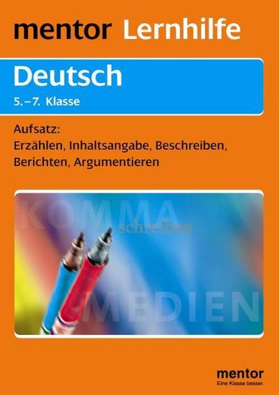 deutsch-5-7-klasse-aufsatz-erzahlen-inhaltsangabe-beschreiben-berichten-argumentieren