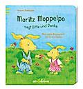 Moritz Moppelpo sagt Bitte und Danke: Mein er ...