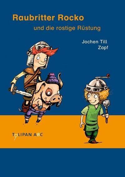Raubritter Rocko und die rostige Rüstung (Tulipan ABC)