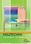 Holztechnik: Arbeitsbuch Lernfelder 1-6 -  Lösungen