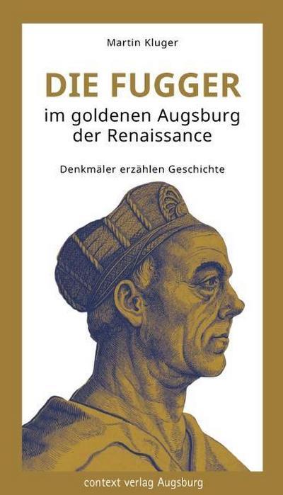 die-fugger-im-goldenen-augsburg-der-renaissance-denkmaler-erzahlen-geschichte