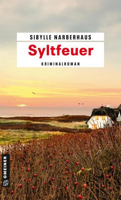 Syltfeuer: Kriminalroman (Kriminalromane im GMEINER-Verlag) (Anna Bergmann)